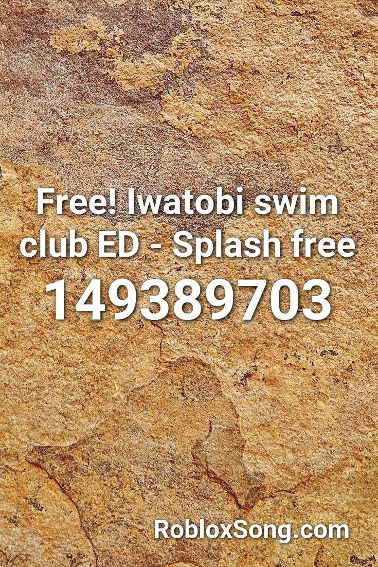Free Iwatobi Swim Club Ed Splash Free Roblox Id Roblox Music Codes Swim Club Iwatobi Swim Club Splash Free
