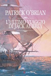 L'ultimo viaggio di Jack Aubrey -   O'Brian. Patrick  Al momento della morte, Patrick O'Brian stava lavorando al seguito di Blu oltre la prua. Le pagine dell'Ultimo viaggio di Jack Aubrey, una perla per tutti i cultori del grande scrittore inglese, rappresentano il suo vero (e incompiuto) ultimo romanzo, finalmente pubblicato in Italia.