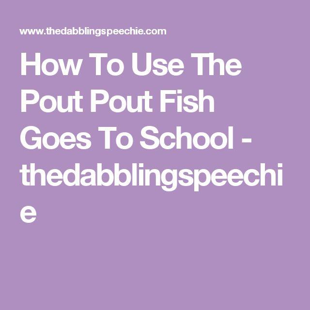 Best 20 pout pout fish ideas on pinterest emotions for Pout pout fish goes to school
