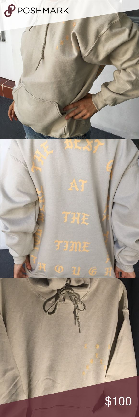 """You Were The Best of All Time, at the Time Though A brand new hoodie purchased from the LA pop up shop back last summer. Never worn, wrinkled from being folded in transport. From Kanye West's Saint Pablo Tour. Size medium with cream colored lettering. Says """"Los Angeles"""" on the front pocket. Will accept reasonable offers Jackets & Coats"""