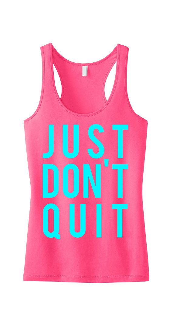 JUST DON'T QUIT #Workout #Fitness Tank Top Pink with Teal print by #NobullWomanApparel, $24.99 on Etsy. Use Coupon Code PIN350 to receive a $3.50 Shipping Credit!
