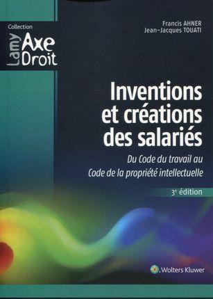 Inventions et créations des salariés - F.Ahner, J.-J.Touati - 3e... - Librairie Eyrolles