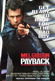 Payback Mel Gibson Online Free. Porter is shot by his wife and best friend and is left to die. When he survives he plots revenge.
