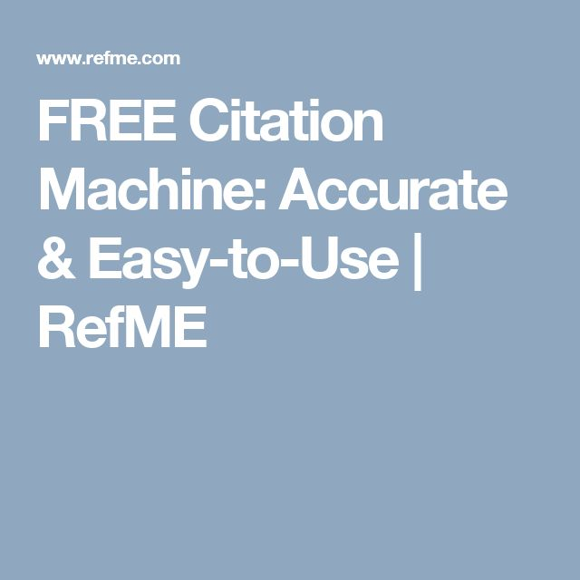 FREE Citation Machine: Accurate & Easy-to-Use | RefME