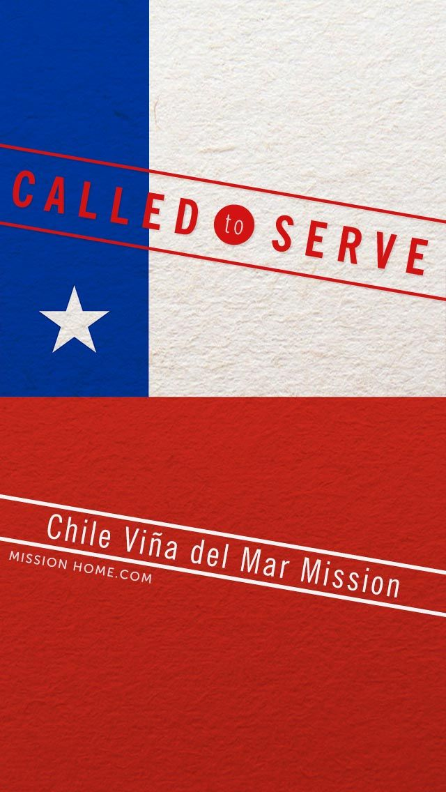 iPhone 5/4 Wallpaper. Called to Serve. Chile Vina del Mar Mission. Check MissionHome.com for more info about this mission. #Mission #Chile #cellphone