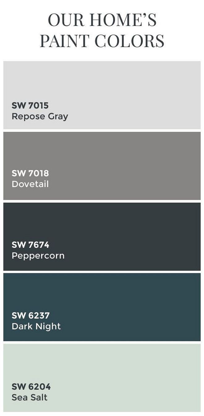 Interior Design IdeasTransitional Home Color Scheme: Sherwin Williams SW7015 Repose Gray. Sherwin Williams SW7018 Dovetail. Sherwin Williams SW7674 Peppercorn. Sherwin Williams SW6237 Dark Night. Sherwin Williams SW6204 Sea Salt.