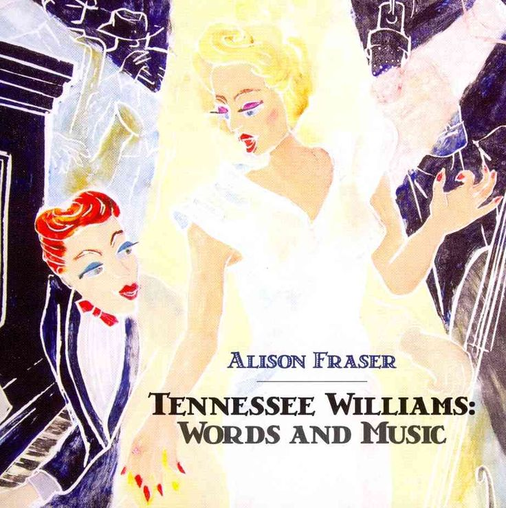 Alison Fraser - Tennessee Williams: Words and Music