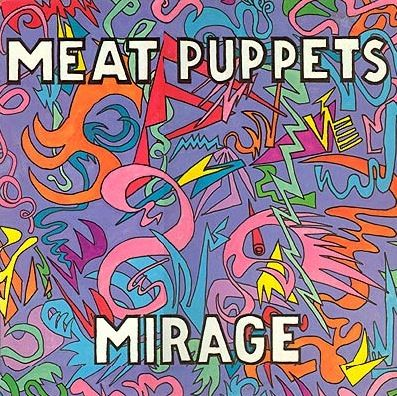 Mirage - 1987 - by Meat Puppets