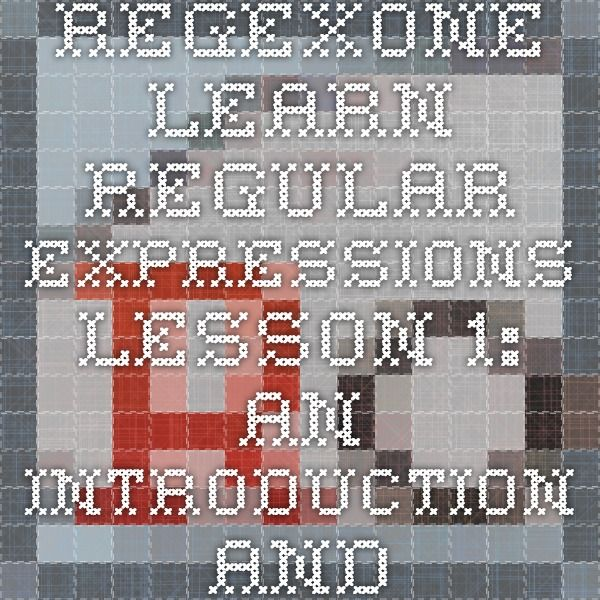 RegexOne - Learn Regular Expressions - Lesson 1: An Introduction and the ABCs