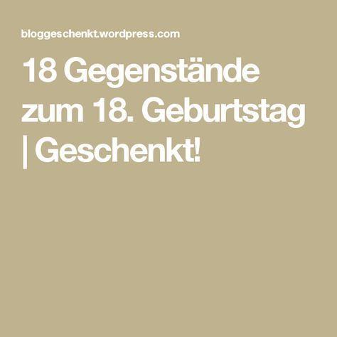 18 Gegenstände zum 18. Geburtstag   Geschenkt!