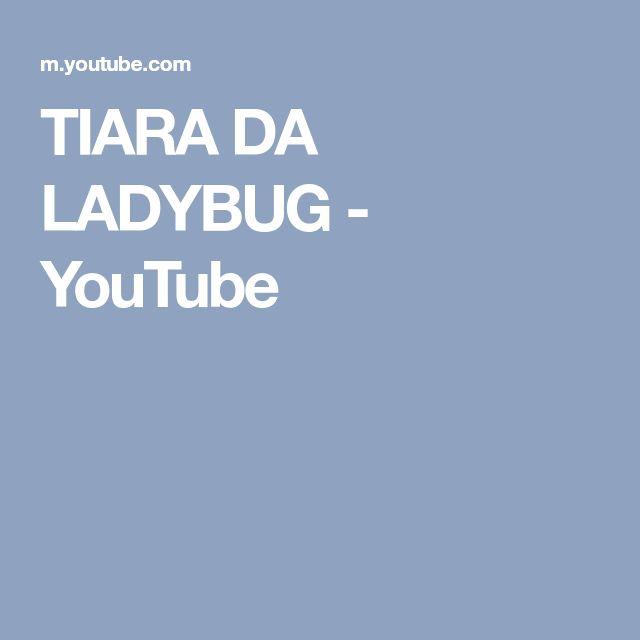 TIARA DA LADYBUG - YouTube