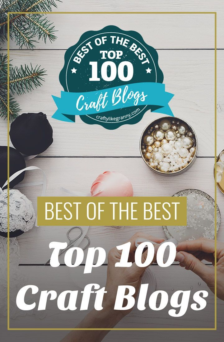 Top 100 Craft Blogs Websites Best Crafting Bloggers To Follow In