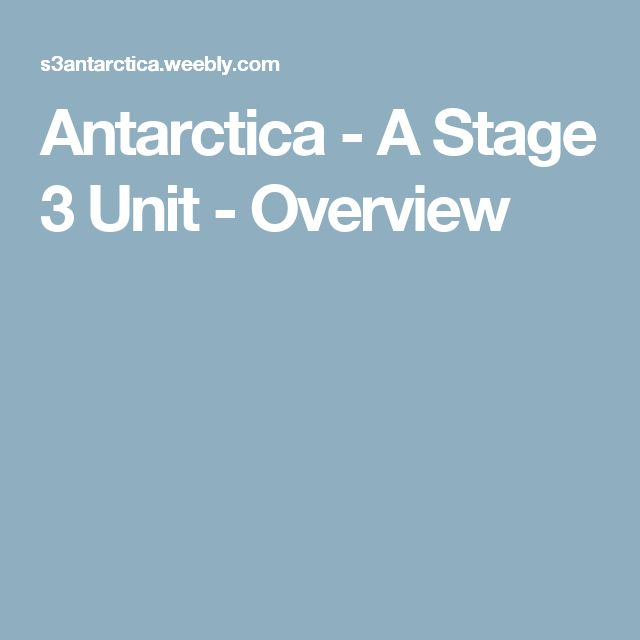 Antarctica - A Stage 3 Unit - Overview