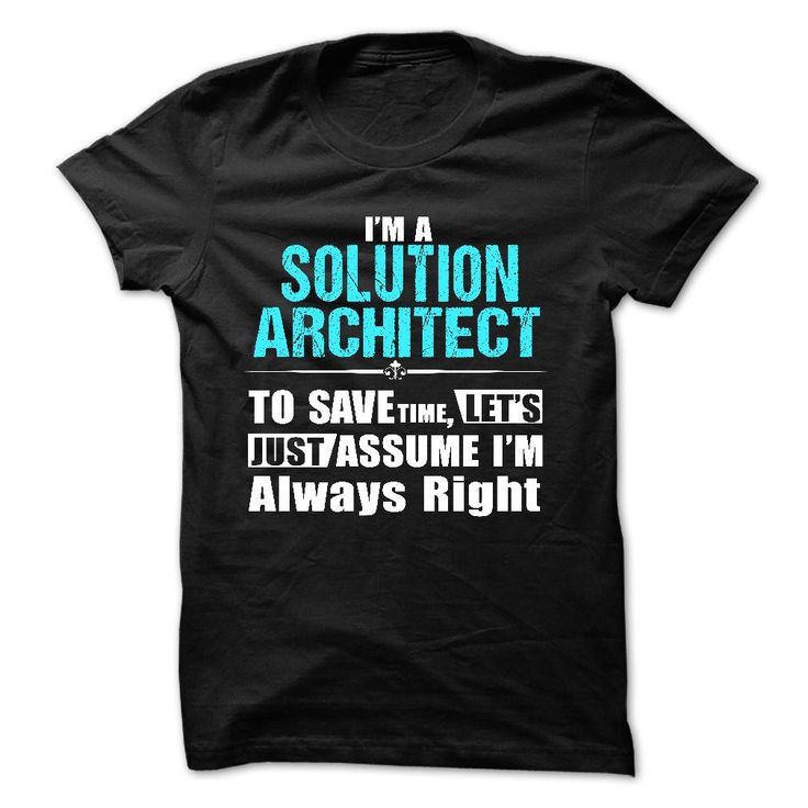 Love being -- SOLUTION-ARCHITECT T Shirt, Hoodie, Sweatshirt