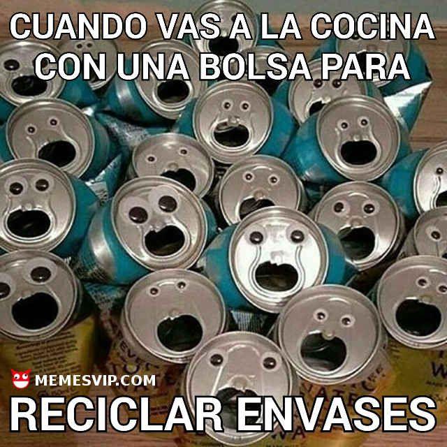 Meme reciclar envases #reciclar #miedo #basura #love #amor #chiste #meme #español #memesenespañol #2017 #memesvip #chistecorto #humor #españa #eeuu #usa #mexico #argentina #roja #enamorarse #perdonar