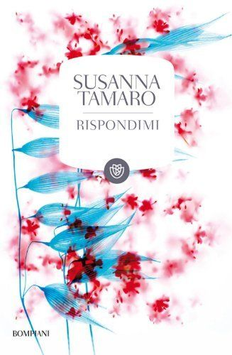 Rispondimi di Susanna Tamaro Tascabili Bompiani   design polystudio Francesco Messina  ph Massimo Gardone