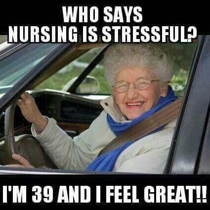 Who says nursing is stressful