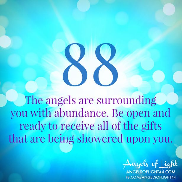88 Angel Numbers - The angels are surrounding you with ABUNDANCE. Be open and ready to receive all of the GIFTS that are being showered upon you. www.angelcardreadingsforyou.com Person Angel Card Readings and Pendulum Dowsing