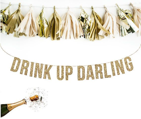 Gold glitter DRINK UP DARLING Banner. Classy, chic and oh so perfect for your next soiree via Little Retreats …………… GARLAND DETAILS …………… • Each