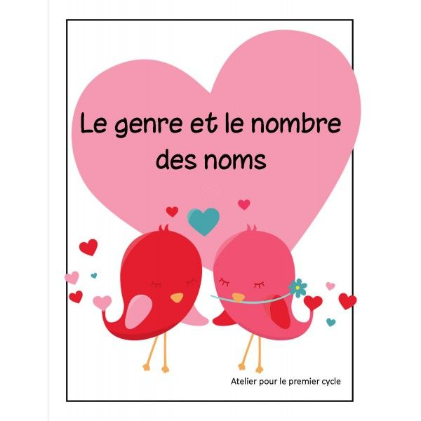 Le genre et le nombre - jeu de la St-Valentin Les élèves pigent des mots sur des petits coeurs et doivent les placer sur leur fiches s'il correspond au bon genre et au bon nombre. Peut-être utiliser comme jeu ou atelier.