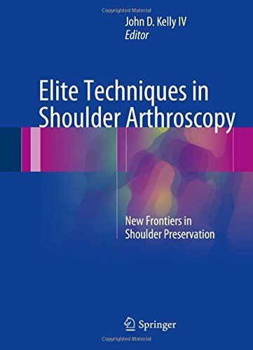 Download free Elite Techniques in Shoulder Arthroscopy: New Frontiers in Shoulder Preservation pdf