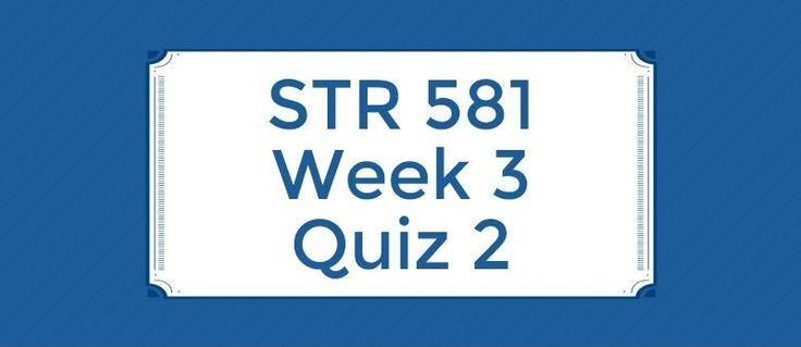 STR 581 Week 3 Quiz 2=====================1. This type of organization or structure is one that identifies a set of business capabilities central to high-profitability operations and then builds a virtual organization around those capabilities.2. One of the limitations of SWOT analysis is that it ca