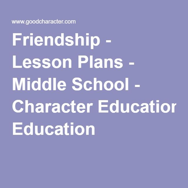 Friendship - Lesson Plans - Middle School - Character Education