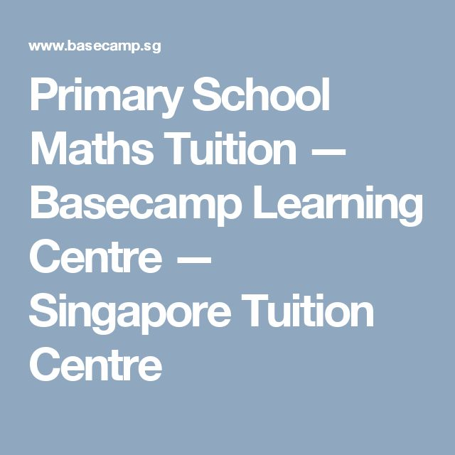 Primary School Maths Tuition — Basecamp Learning Centre — Singapore Tuition Centre