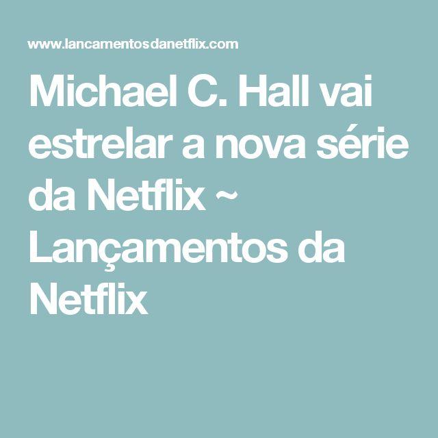 Michael C. Hall vai estrelar a nova série da Netflix ~ Lançamentos da Netflix