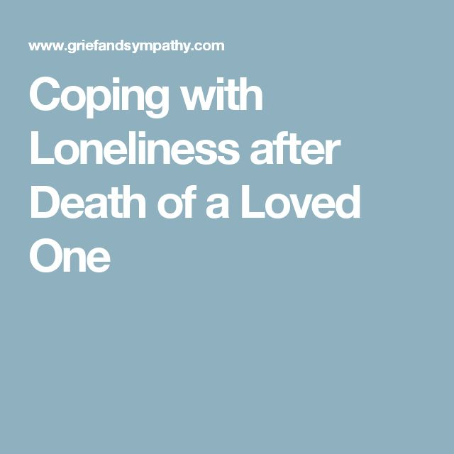 Coping with Loneliness after Death of a Loved One