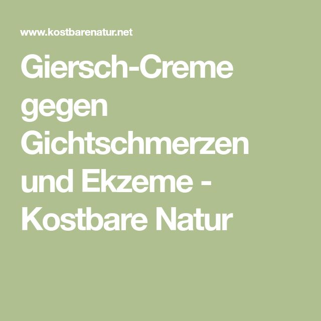 Giersch-Creme gegen Gichtschmerzen und Ekzeme - Kostbare Natur