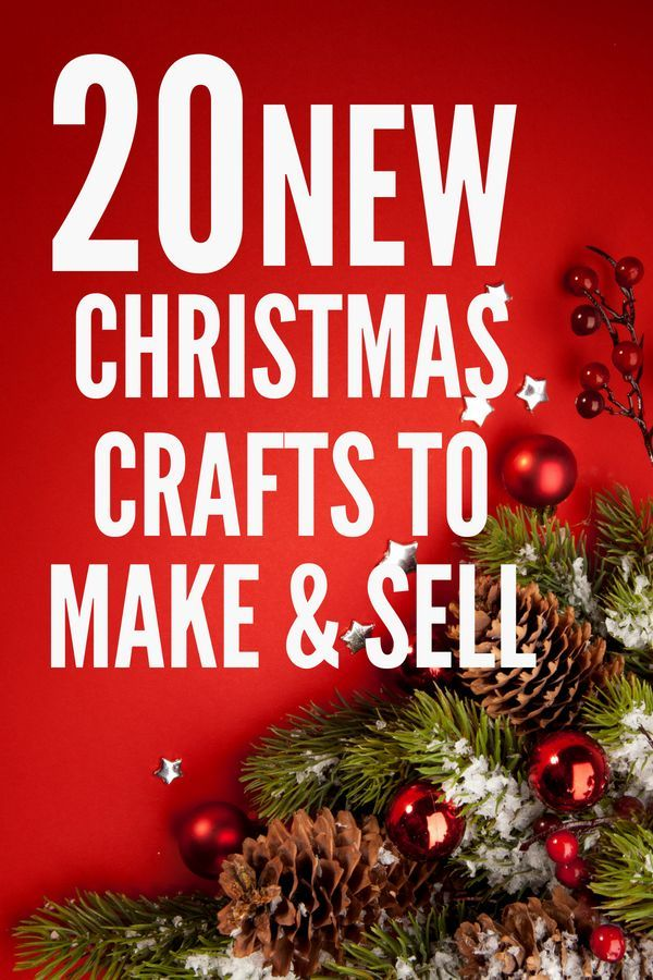 Diy Crafts To Make And Sell During The Holidays Smartcentsmom Christmas Crafts To Sell Christmas Crafts To Make And Sell Holiday Crafts Diy