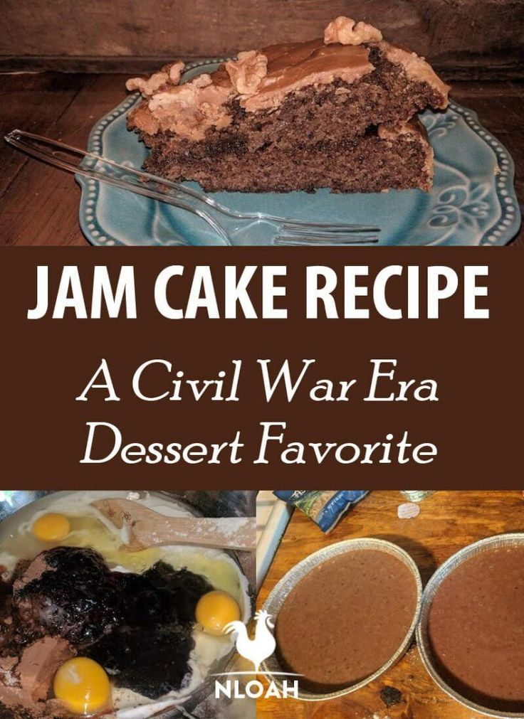 Blackberry Jam Cake This Delicious Civil War Era Dessert Has An Entire Recipe Behind It Read Its History As Well Jam Cake Recipe War Cake Recipe Cake Recipes