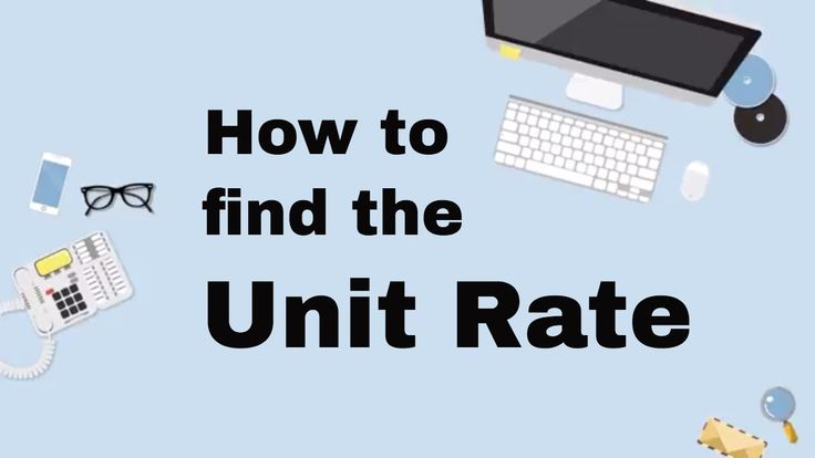How to find the Unit Rate MGSE6.RP.1 Understand the concept of a ratio