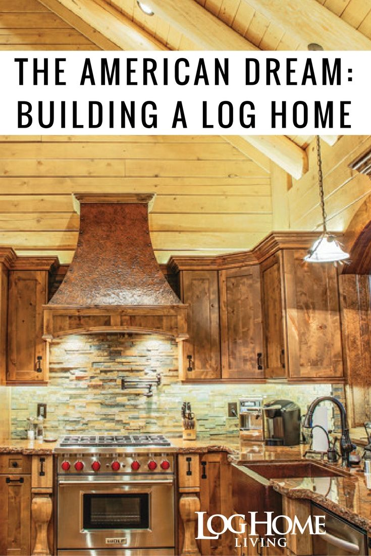 28 best log home kitchens images on pinterest log cabins for American dream home builders