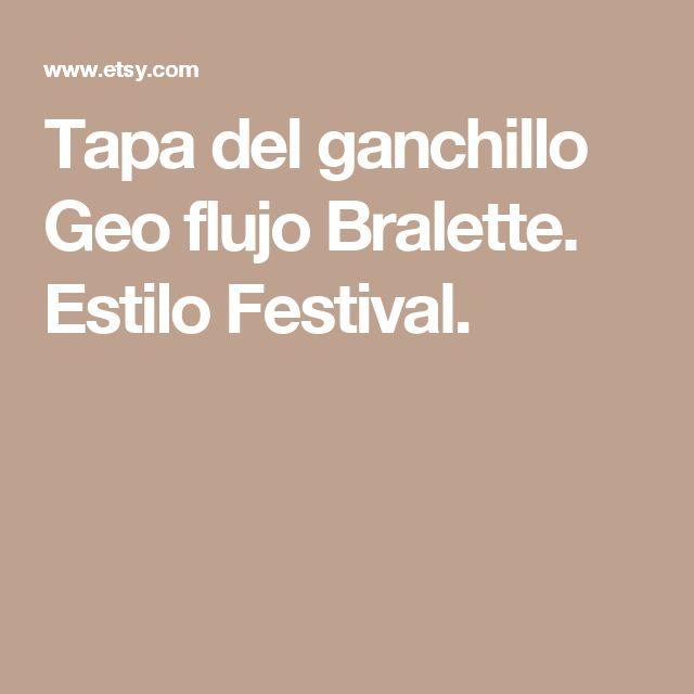 Tapa del ganchillo  Geo flujo Bralette. Estilo Festival.