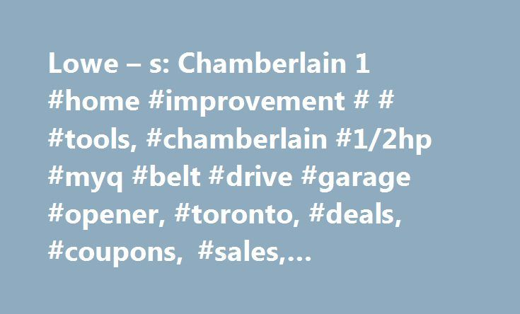 Lowe – s: Chamberlain 1 #home #improvement # # #tools, #chamberlain #1/2hp #myq #belt #drive #garage #opener, #toronto, #deals, #coupons, #sales, #redflagdeals, #rfd http://ohio.remmont.com/lowe-s-chamberlain-1-home-improvement-tools-chamberlain-12hp-myq-belt-drive-garage-opener-toronto-deals-coupons-sales-redflagdeals-rfd/  # Lowe s Lowe s: Chamberlain 1/2HP MyQ Belt Drive Garage Door Opener $159.00 (Was $259.00) + Free Shipping Chamberlain 1/2HP MyQ Belt Drive Garage Opener this offer is…