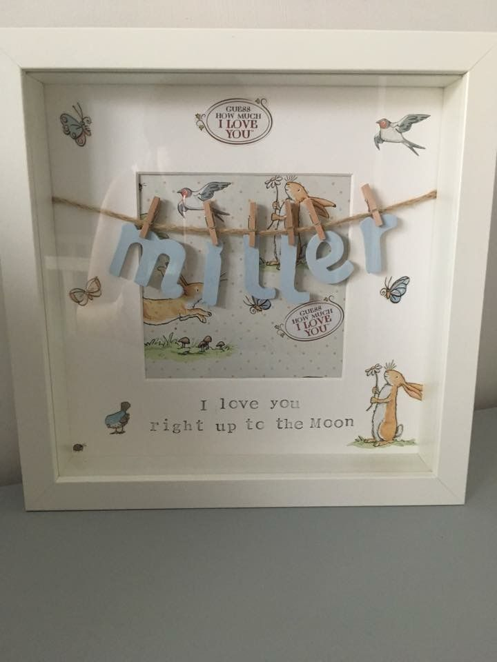 New baby box frame £15 Guess how much I love you
