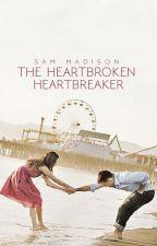 The Heartbroken Heartbreaker | PUBLISHED by SamMadison