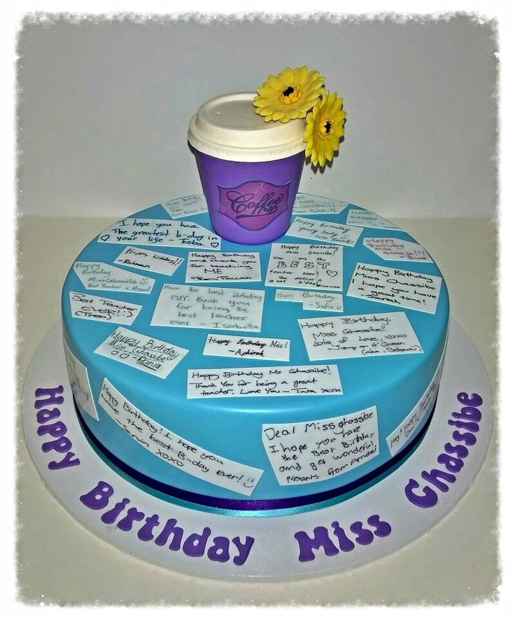 Teachers Birthday cake.  with Birthday messages from all of her Students.