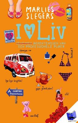 I love Liv. Geheimen bekentenissen van een professionele puber - Marlies Slegers - Tip van de #Kinderjury 2015