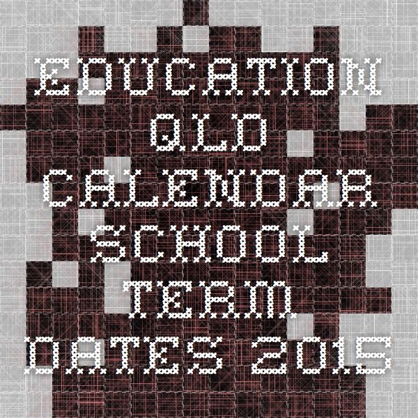 Education QLD calendar - School Term dates 2015