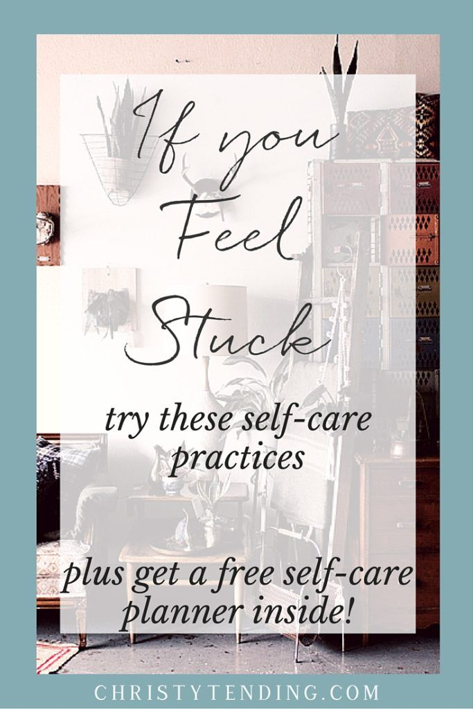 Some days you might just feel stuck. When you do- Try these self-care practices to start feeling like yourself again. Get the free self-care planner inside. -- www.christytending.com