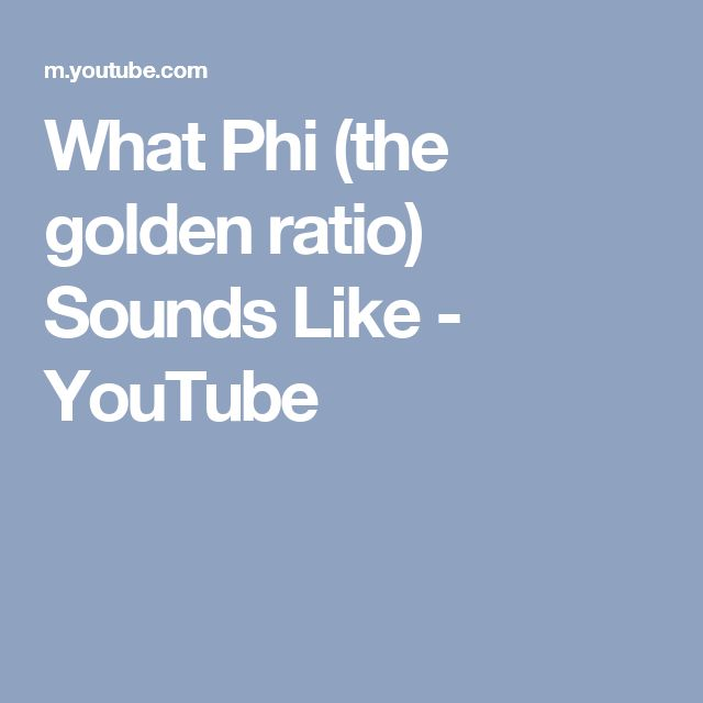 What Phi (the golden ratio) Sounds Like - YouTube