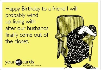 Best Birthday Card Ive ever gotten EVER Bwahaha Funny Birthday – Birthday E Card