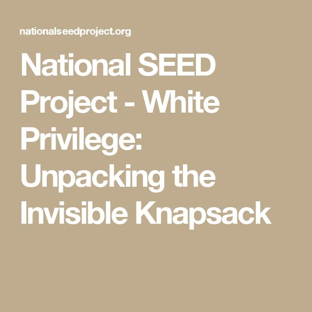 National SEED Project - White Privilege: Unpacking the Invisible Knapsack