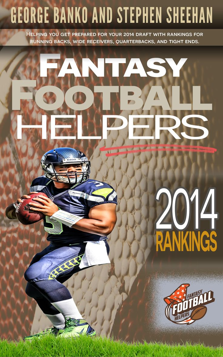 Fantasy Football Helpers 2014 Rankings: Helping You Get Prepared for Your 2014 Draft with Rankings for Quarterbacks..., George Banko and Stephen Sheehan