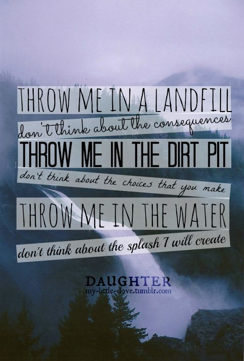 Landfill-Daughter favorite song | Favorite Quotes ...