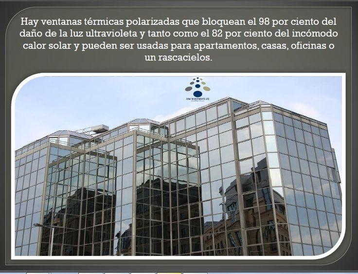 Hay ventanas térmicas polarizadas que bloquean el 98 por ciento del daño de la luz ultravioleta y tanto como el 82 por ciento del incómodo calor solar y pueden ser usadas para apartamentos, casas, oficinas o un rascacielos. www.drmprefab.com