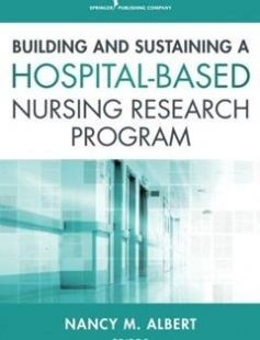 Building and Sustaining a Hospital-Based Nursing Research Program 1st Edition free download by Dr. Nancy Albert PhD CCNS CCRN NE-BC FAHA FCCM ISBN: 9780826128140 with BooksBob. Fast and free eBooks download.  The post Building and Sustaining a Hospital-Based Nursing Research Program 1st Edition Free Download appeared first on Booksbob.com.
